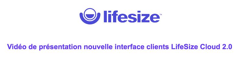 LifeSize-Vidéo de présentation nouvelle interface clients LifeSize Cloud 2.0