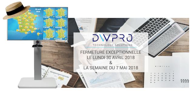 DWPRO | Fermeture exceptionnelle : le lundi 30 avril 2018 & la semaine complète du 7 mai !
