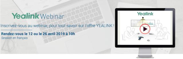 Yealink - Webinar - rendez-vous le 26 avril 2019 à 10h