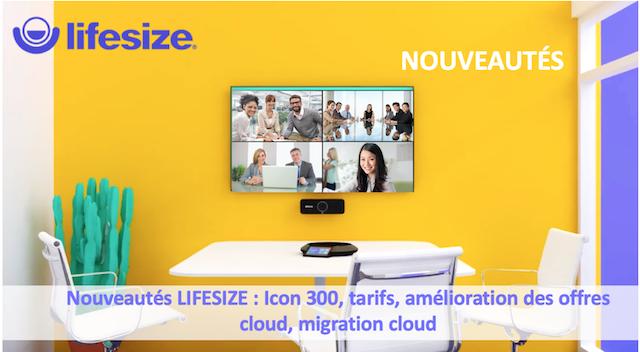 DWPRO- Nouveautés Lifesize : Icon 300, Tarifs, amélioration des offres cloud, migration cloud !